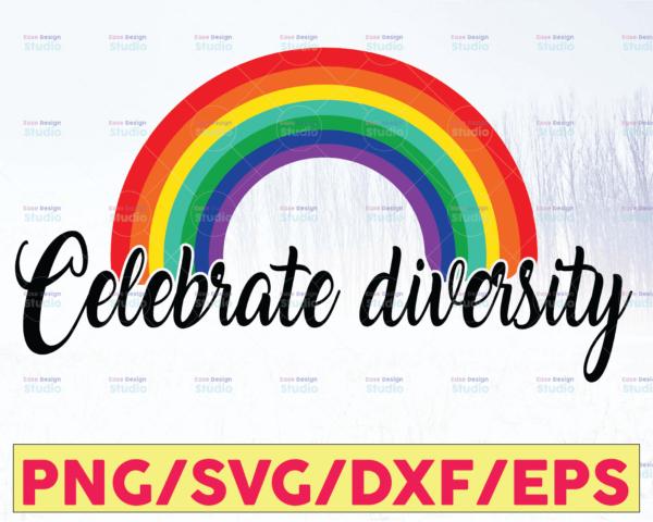 WTMETSY16122020 05 16 Vectorency Celebrate Diversity SVG, PNG, EPS, Cricut, Silhouette, Cricut SVG, Silhouette SVG, Digital SVG, Cut File, LGBTQ, Pride, Equality