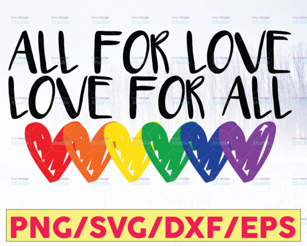 WTMETSY16122020 05 2 Vectorency All for Love and Love for all PRIDE SVG Cutting Files, Silhouette Files, cricut Designs, SVG Designs, SVG Cutting Files, Pride SVG