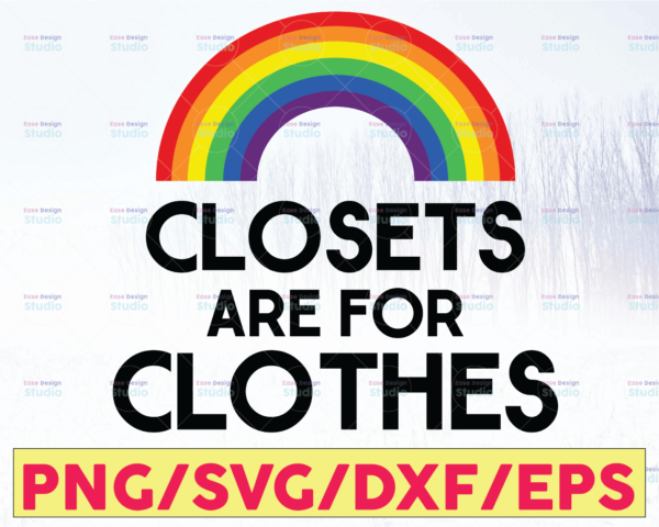 WTMETSY16122020 05 22 Vectorency Closets are for Clothes SVG, PNG, and JPG File Cricut Cut File, PNG EPS, Clipart Digital File