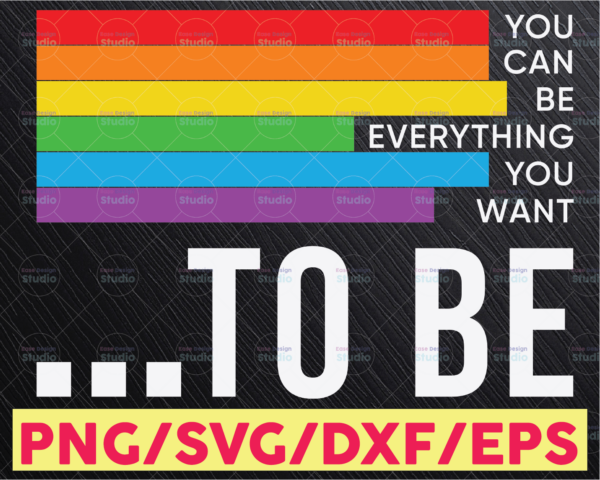 WTMETSY16122020 05 29 Vectorency You Can Be Everything You Want To Be SVG, Rainbow SVG, Pride Gift, LGBTQ Flag SVG, Gay Pride SVG for Cricut Cut File, PNG EPS