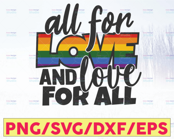 WTMETSY16122020 05 4 Vectorency All for Love and Love for all Pride SVG Cutting Files, Silhouette Files, Cricut Designs, SVG Designs, SVG Cutting Files, Pride SVG