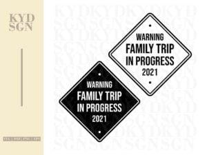 Warning Family Trip In Progress 2021