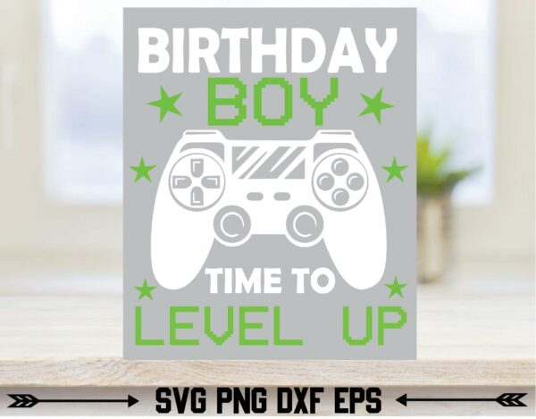ac2nacy 1 Vectorency Birthday Boy Time to Level up Gaming SVG, Gaming SVG, Video Games SVG, Gamer Brother SVG, Gamer Birthday, Game SVG, Game Birthday SVG