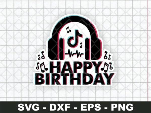 tiktok cake topper svg cut file happy birthday