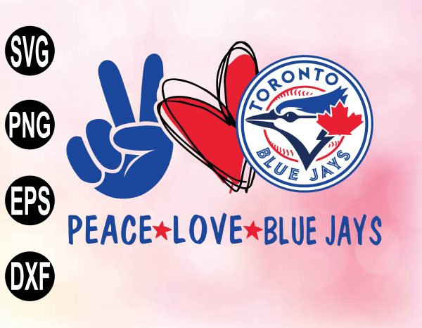 wtm 02 22 Vectorency Peace Love with Toronto Blue Jays SVG, MLB Team, SVG, PNG, EPS, DXF