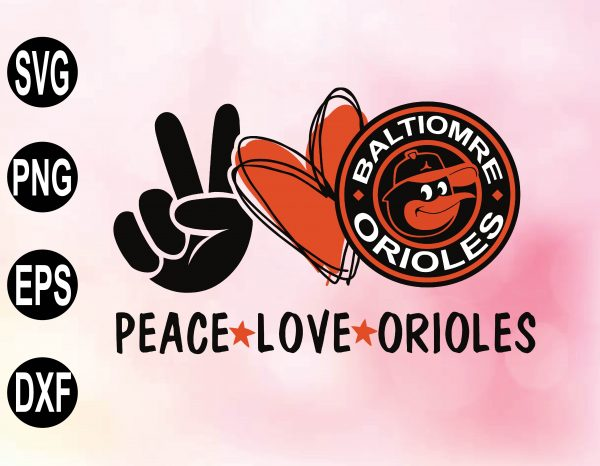 wtm 02 33 Vectorency Peace Love with Baltimore Orioles SVG, MLB Team, SVG, PNG, EPS, DXF