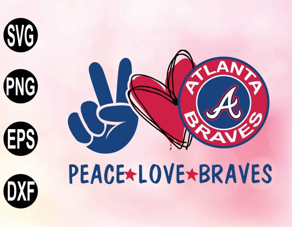 wtm 02 36 Vectorency Peace love with Atlanta Braves SVG, MLB Team, SVG, PNG, EPS, DXF