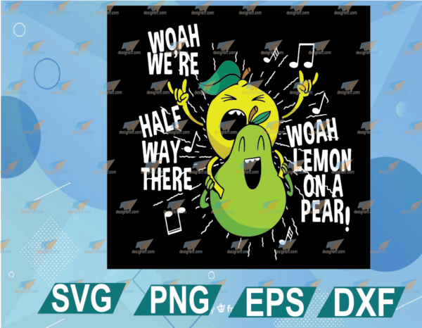 wtm web 01 14 Vectorency Lemon On A Pear SVG Funny Meme Foodie Woah Were Half Way There SVG, PNG DXF EPS, Cut Files Clipart Cricut