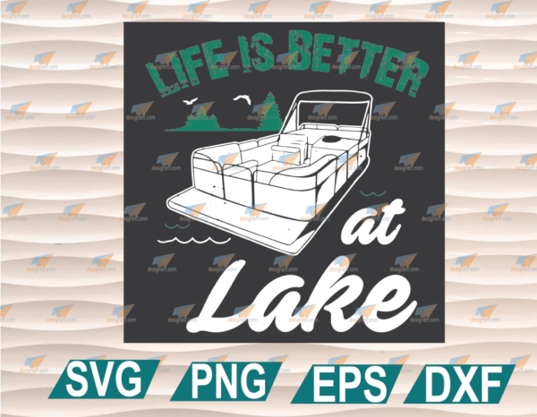 wtm web 01 39 Vectorency Life Is Better At The Lake Pontoon Boat SVG Cut Files Vinyl Clip Art Download, SVG, PNG, EPS, DXF