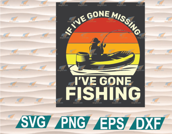 wtm web 01 50 Vectorency Father's Day SVG, Father's Day Gift, If I've Gone Missing I've Gone Fishing, Cricut File, Clipart, SVG, PNG, EPS, DXF