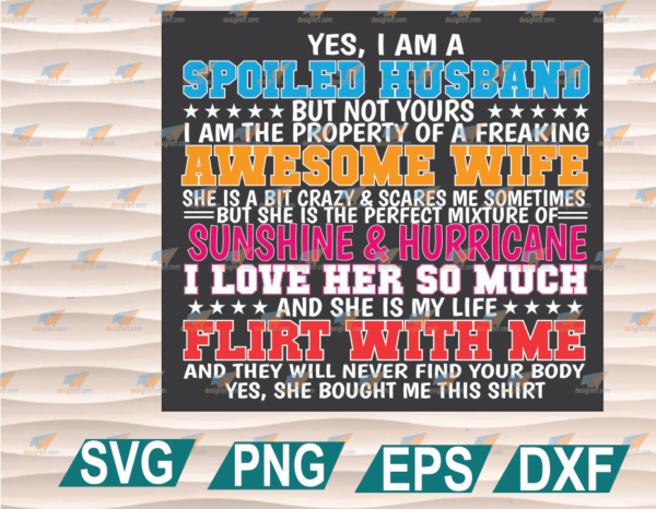 wtm web 01 59 Vectorency Father's Day SVG, Father's Day, I Am A Spoiled Husband My Awesome Wife Cricut File, Clipart, SVG, PNG, EPS, DXF