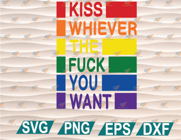 wtm web 01 68 Vectorency Kiss Whoever The Fuck You Want SVG, LGBT Pride SVG, Gay Side, Lesbian Love, Cricut File, Clipart, SVG, PNG, EPS, DXF