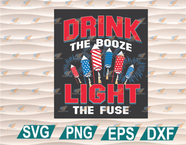wtm web 01 71 Vectorency Drink The Booze Light The Fuse SVG, Drink The Booze SVG, Light The Fuse SVG, 4th Of July SVG