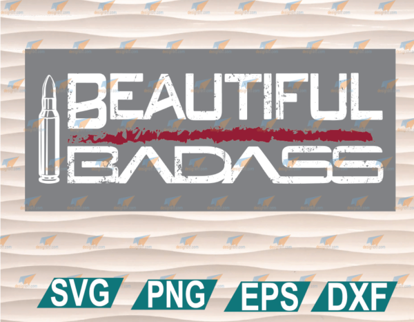 wtm web 01 83 Vectorency Beautiful Badass, Power Women, Live Laugh Lock And Load, Guns Whiskey Beer And Freedom, Clipart, SVG, PNG, EPS, DXF, Digital File