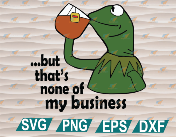 wtm web 01 86 Vectorency Kermit But That's None of My Business, Layered Cut File, SVG, DXF, EPS, PNG