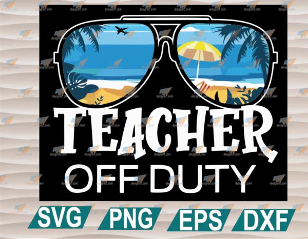 wtm web 01 90 Vectorency Teacher Off Duty SVG, Sunglasses Palm Tree Beach Sunset SVG, Teacher SVG, Clipart, SVG, PNG, EPS, DXF, Digital File