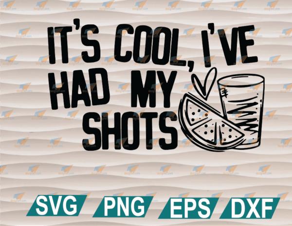 wtm web 01 97 Vectorency It's Cool I've Had My Shots SVG, Happy Summer SVG, Funny SVG, Clipart, SVG, PNG, EPS, DXF, Digital File