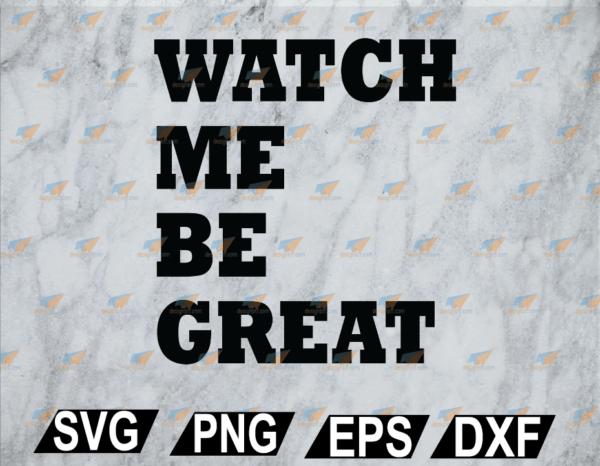 wtm web 02 37 Vectorency Watch Me Be Great SVG, PNG, EPS, DXF, Digital File