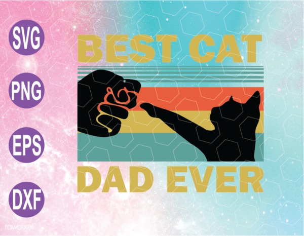 wtm web 04 15 Vectorency Best Cat Dad Ever SVG, Happy Fathers Day, Father's Day, Daddy SVG, Dad Life SVG, Dad Day, Cricut File, Clipart, SVG, PNG, EPS, DXF