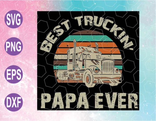 wtm web 04 3 Vectorency Best Truckin Papa Ever SVG, Dad SVG, Father's Day SVG, Cricut File, Clipart, SVG, PNG, EPS, DXF