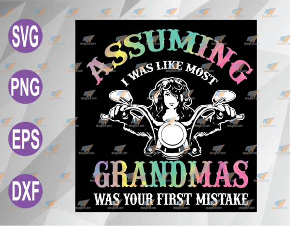 wtm web 04 65 Vectorency Assuming SVG, Assuming I Was Like Most Grandmas Was Your First Mistake SVG, PNG, EPS, DXF, Digital File