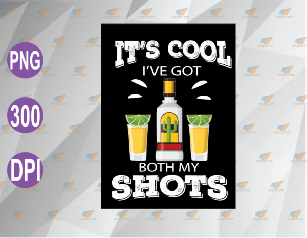 wtm web 04 72 Vectorency It's Cool I've Got Both My Shots Funny Vaccination Tequila SVG, PNG, EPS, DXF, Digital File
