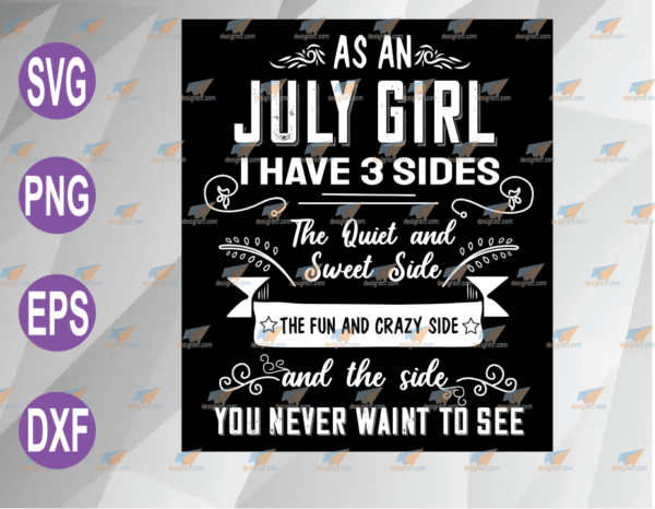 wtm web 04 73 Vectorency As An July Girl PNG, I Have 3 Sides The Quiet And Sweet, July Birthday Girl PNG SVG, PNG, EPS, DXF, Digital File