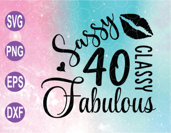wtm web 04 9 Vectorency 40 and Fabulous SVG, Fabulous at 40 SVG, 40th Birthday SVG For Women, 40 Years Old SVG, Cricut File, Clipart, SVG, PNG, EPS, DXF