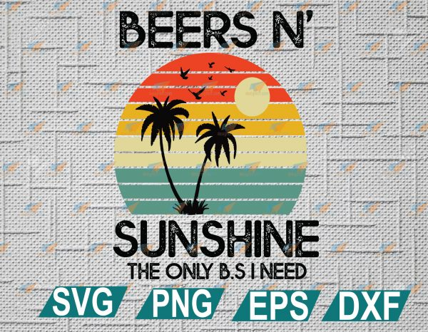wtm web 2 01 14 Vectorency The Only BS I Need Is Beers and Sunshine SVG, Retro Beach SVG, EPS, DXF, PNG