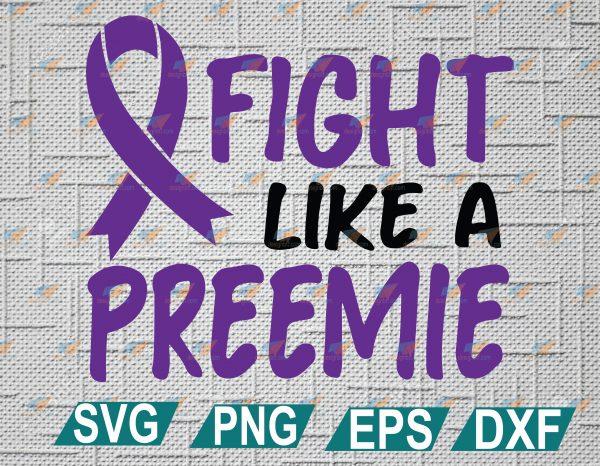 wtm web 2 01 18 Vectorency Fight Like a Preemie SVG, Strong NICU Premature Cut File, NICU SVG Cut File, Micropreemie SVG, DXF, PDF, PNG