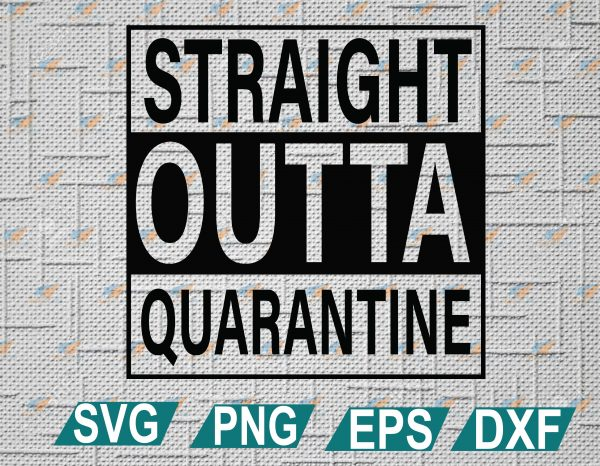 wtm web 2 01 Vectorency Straight Outta Quarantine SVG Cut File, Straight Out of Quarantine SVG, EPS, DXF, PNG