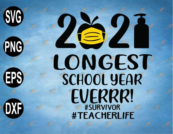 wtm web 2 03 10 Vectorency Funny Longest School Year Ever Teacher 2021 SVG, Special Education Teacher Gift, Preschool, Elementary And Middle, Teaching Life
