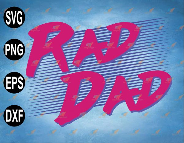 wtm web 2 03 23 Vectorency Rad Dad Svg, Rad 1980s Eighties Svg, This Retro Totally Rad Svg, Father Day 2021, Gift For Dad Svg, Totally Rad 1980s Svg, svg, png,eps,dxf digital file, Digital Print Design