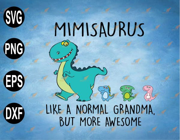 wtm web 2 03 27 Vectorency Mimisaurus SVG, Like A Normal Grandma But More Awesome SVG, Dinosaur SVG, Mothers Day SVG, PNG, EPS, DXF Digital File, Digital Print Design