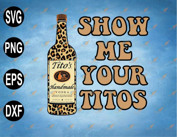 wtm web 2 03 37 Vectorency Show Me Your Titos SVG, PNG, EPS, Download File