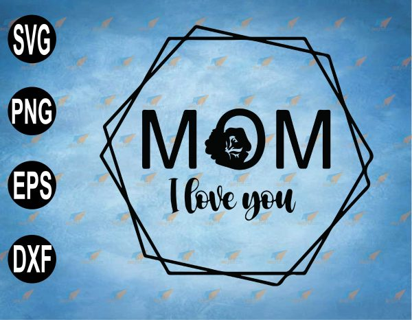 wtm web 2 03 42 Vectorency Mom I Love You SVG Mama Floral Hexagon PNG Clipart Digital, SVG, PNG, EPS, Download File