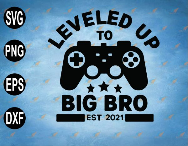 wtm web 2 03 44 Vectorency Leveled up to Big Bro, Leveling up to Big Brother SVG, Promoted to Big Brother SVG, PNG, EPS, Download File