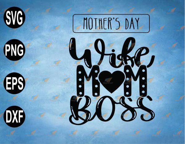 wtm web 2 03 50 Vectorency Wife Mom Boss SVG, PNG, Boss Mom SVG, Mom Life SVG, Motherhood SVG, Mothers Day SVG, Wife Mom SVG, Funny Mom SVG, PNG, EPS, Download File