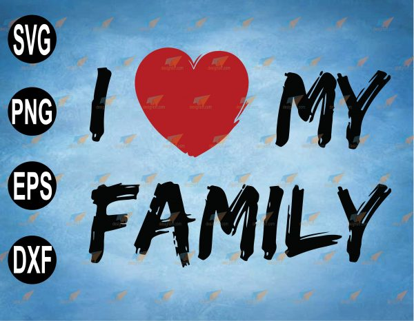 wtm web 2 03 56 Vectorency I Love My Family SVG, Family Day SVG, Heart SVG, PNG, EPS, Download File
