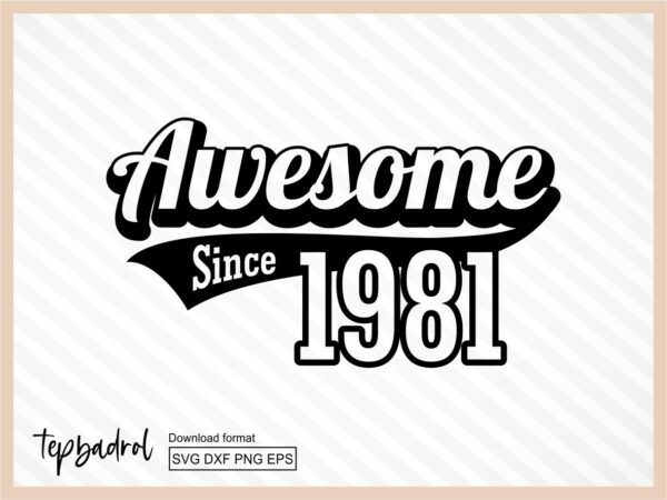 Awesome Since 1981