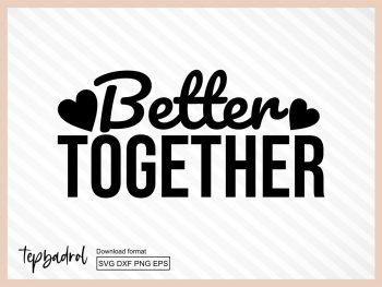 Better Together SVG
