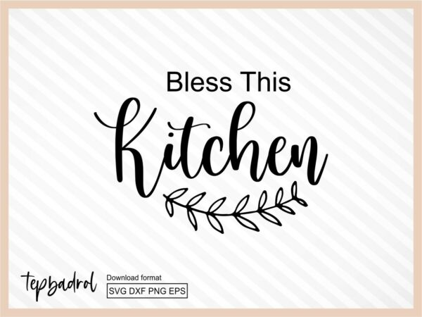 Bless This Kitchen SVG