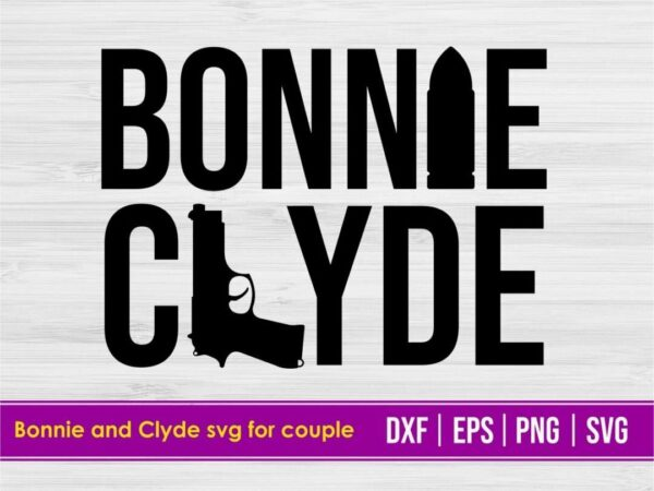 Bonnie and Clyde SVG for Couple