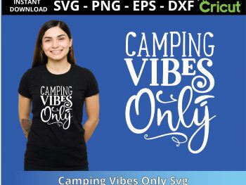 Camping Vibes Only Svg