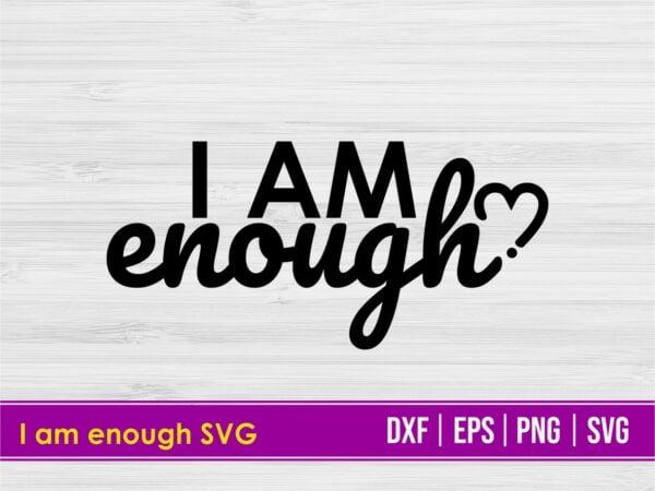 I am enough SVG
