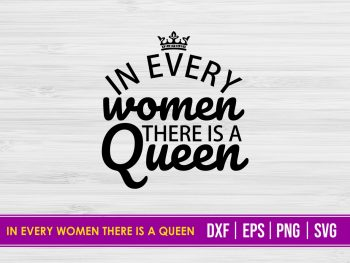 In every women there is a Queen