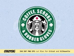 Nurse Coffee Scrubs Rubber Gloves SVG