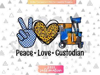 Peace Love Custodian sublimation design