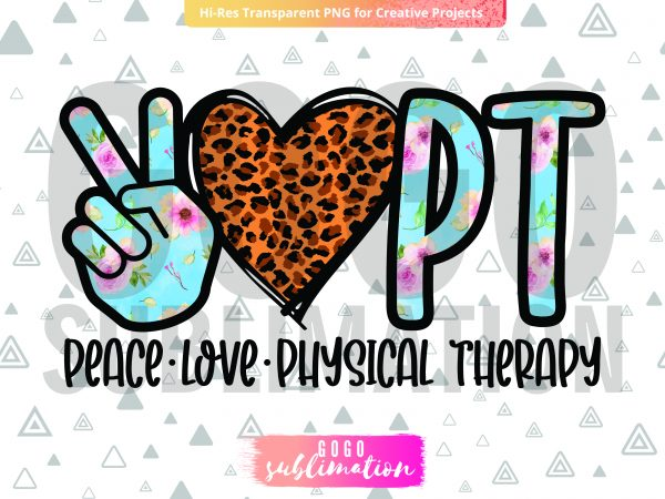 Peace Love Physical Therapy PNG Sublimation