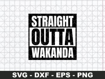 Straight Outta Wakanda Black Panther SVG